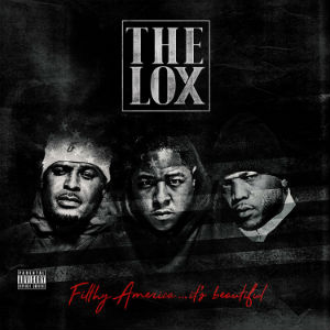 the_lox_filthy_america-_its_beautiful
