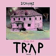 220px-2ChainsPrettyGIrlsLikeTrapMusic